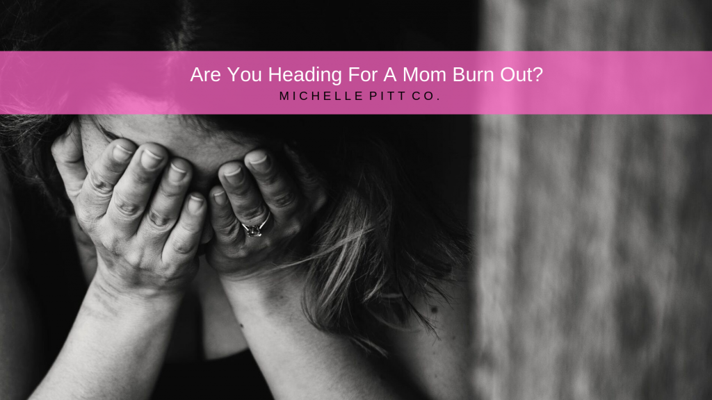 Mom Burn Out